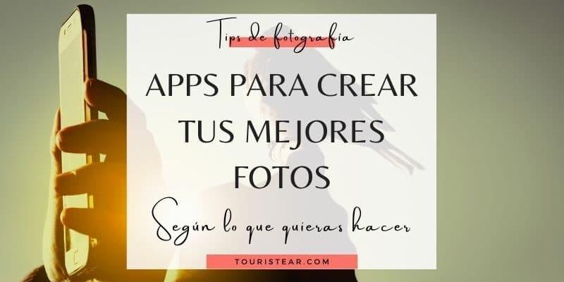 apps para crear tus mejores fotos