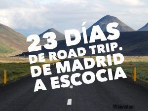 Roadtrip Madrid - Escocia
