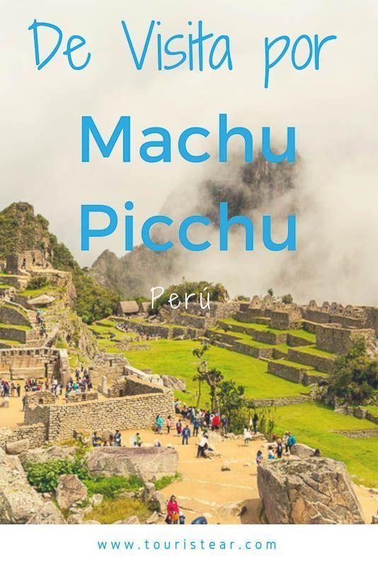 Visita machu picchu por tu cuenta, peru