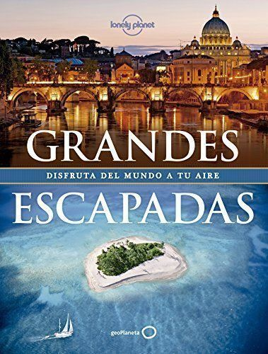 grandes escapadas lonely planet