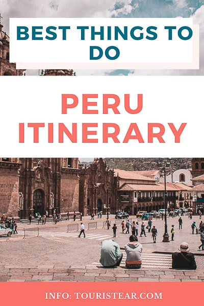 Best things to do in Peru, itinerary to visit Peru in 12 days