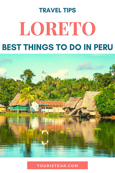 loreto, best things to do in peruvian amazon, peru