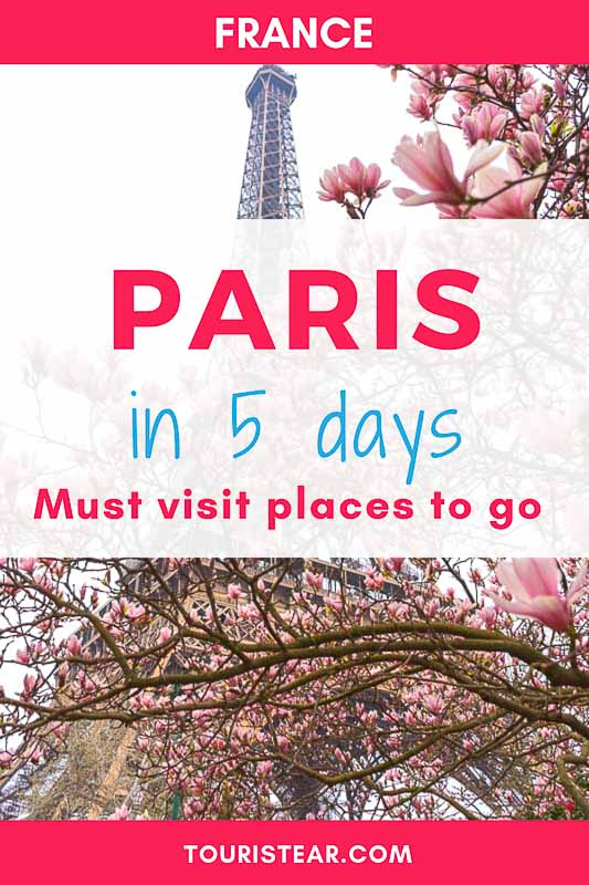 5 days Paris Itinerary, best to do