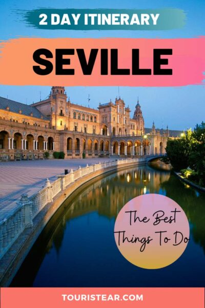 2 day itinerary Seville, Spain