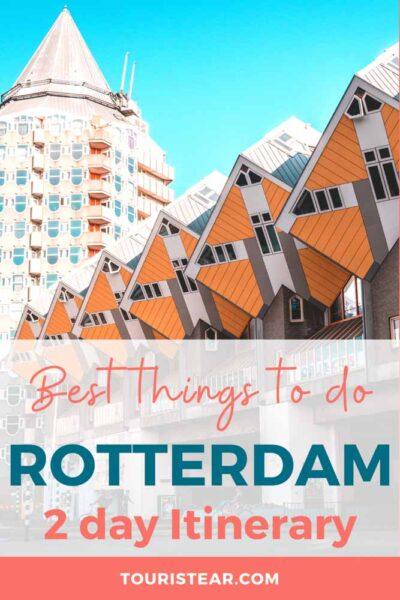 2 day itinerary Rotterdam