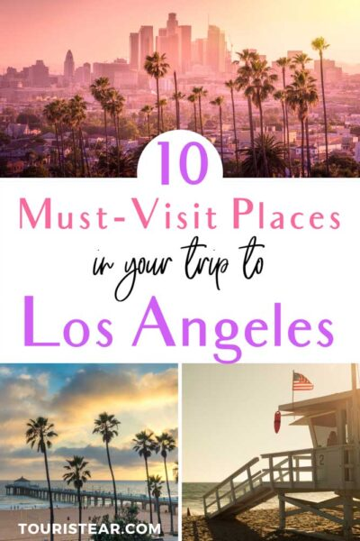 Must Visit Places From Los Angeles to San Diego