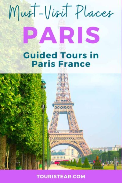 Must Visit Places in Paris. Travel To France