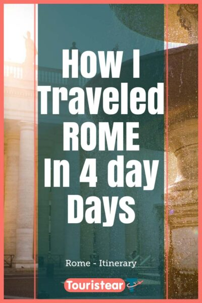Best things to visit in Rome. 4 day itinerary
