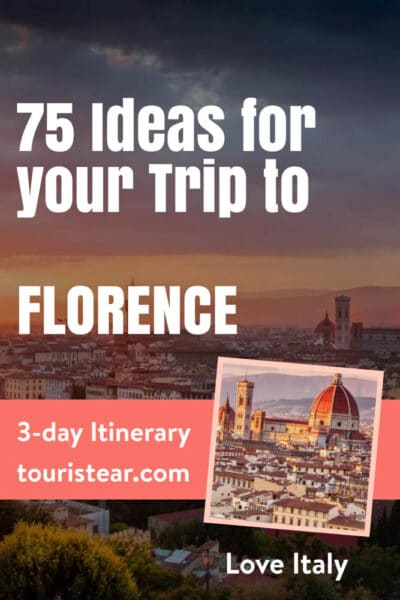 Ideas for your trip to Florence, Italy