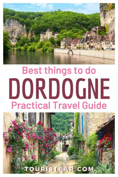 Best things to do in Dordogne, how to plan your trip to Perigord, France