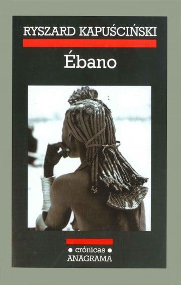 Literatura de viajes Ebano de Ryzard Kapuscinski