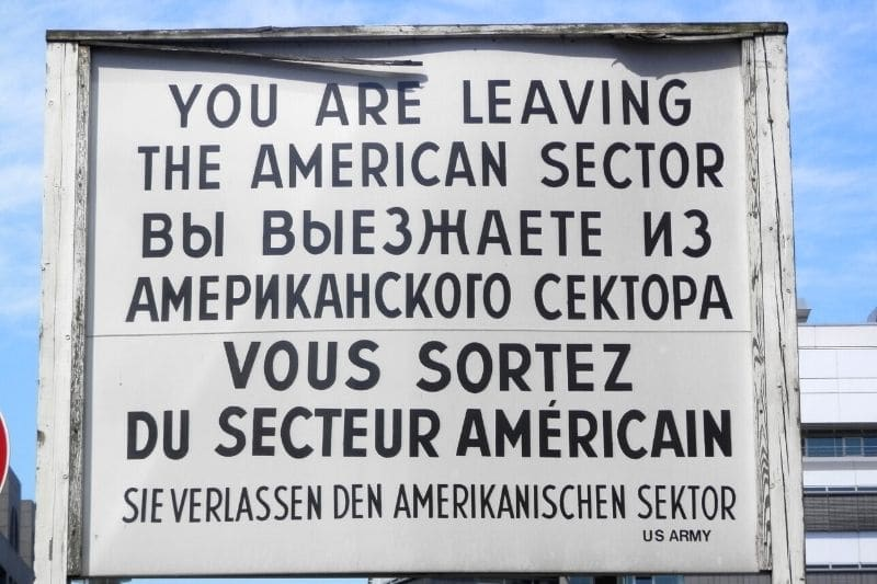 Checkpoint Charlie you are leaving the american sector
