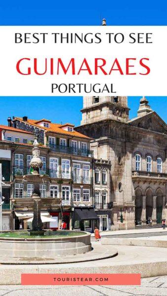 best things to visit guimaraes portugal
