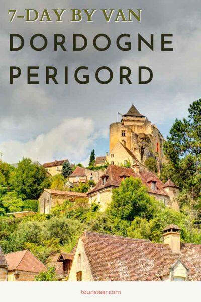 7-day road trip Dordogne Perigord France